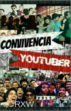 """Convivencia YouTuber""  [YouTubers] |EDITANDO 16/75 PARTES| by -CRXW-"