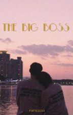 My Big Big Big Boss [EDITING] by rarasprasadja