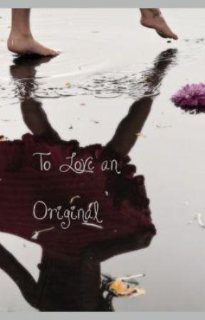 To Love an Original by miranda90