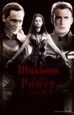 Illusions of the power(Avengers/Loki fanfic) by Alycat1901