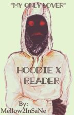 creepypasta hoodie x reader  by Mellow2InSaNe