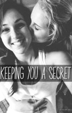 Keeping you a secret by ChantaalRose