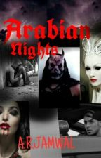 The Arabian Nights (EDITING) by Caffiene04