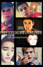 IM5 Preferences/Imagines [ENDED] by 1FollowingMyPath1