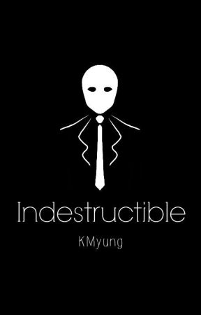 Indestructible by KMyung