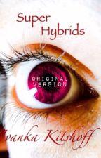 Super Hybrids (Slow Updates) by VampireWerewolfCrazy