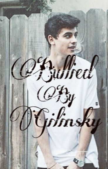 Bullied by Gilinsky