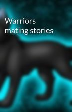 Warriors mating stories by WarriorsRVBfan