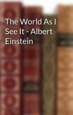 The World As I See It - Albert Einstein by mtextbox