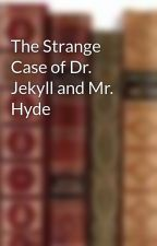 The Strange Case of Dr. Jekyll and Mr. Hyde by mtextbox