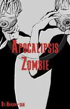 Apocalisis Zombie (yaoi) by Nanami-san