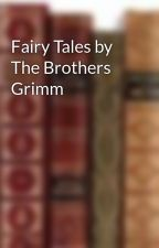 Fairy Tales by The Brothers Grimm by mtextbox
