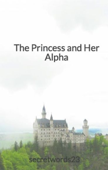 The Princess and Her Alpha