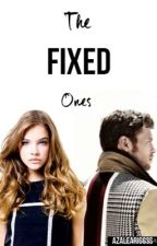 The Fixed Ones/sequel by azaleariggss