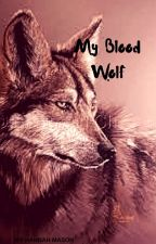 My Blood Wolf by Bird_Wings98