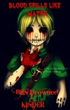 blood spills like water (A BEN Drowned love story) by Lord_of_the_reads