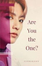 Are You The One? [A Jungkook Fanfiction] by cypherjeon