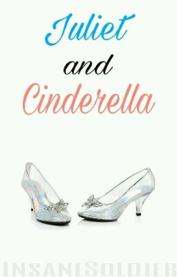 Juliet And Cinderella