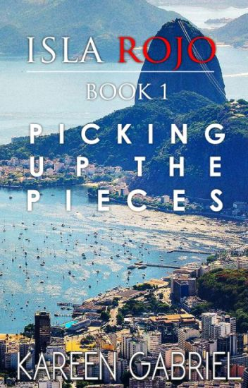 ISLA ROJO (Book 1) - Picking Up The Pieces