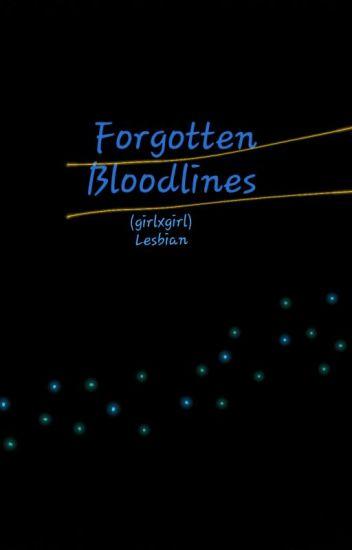 Forgotten Bloodlines (girlxgirl= Lesbian)