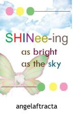 SHINee-ing as bright as the SKY (Fan Fiction) by angelaftracta