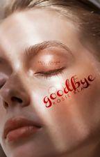 One Goodbye ✔ by vanillagguk