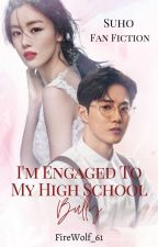 I'm Engaged To My High School Bully by FireWolf_61