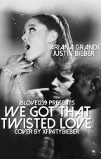 We got that twisted love (#wattys2015) by jblover1239