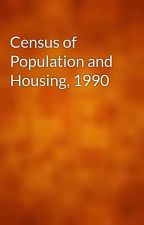 Census of Population and Housing, 1990 by gutenberg