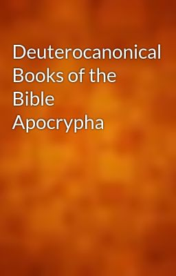 Deuterocanonical Books of the Bible Apocrypha