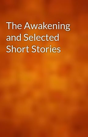 The Awakening and Selected Short Stories by gutenberg