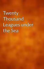 Twenty Thousand Leagues under the Sea by gutenberg
