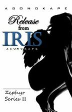 Release from Iris by DoIReallyExist