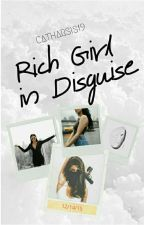 Rich Girl in Disguise by Catharsis19