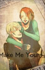Make Me Yours by Clace_xox