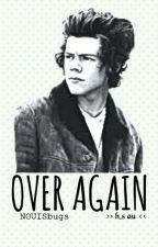 Over Again >> h.s au by NOUISbugs