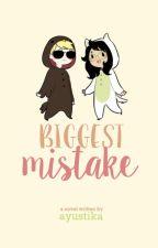 Biggest Mistake by CookiePhoenix