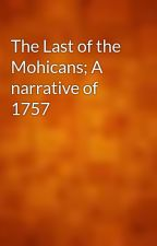 The Last of the Mohicans; A narrative of 1757 by gutenberg