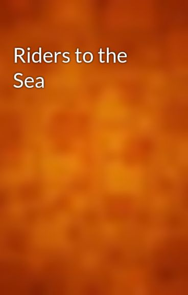 bartley is protagonist in riders to the sea What is a simple character analysis of lawino from 'song of lawino' by okot p'bitek chracters in riders to the sea are maurya bartley, is drowned in the sea.