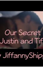 Our secret ~ Justin and Tiff by JiffannyShipper