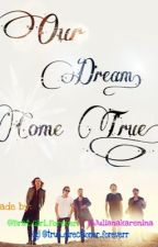 Our Dream Come True ( a One Direction fanfic ) by Julianakarenina