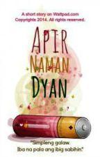 Apir Naman Dyan! (ShortStory) by frosenn