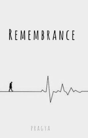 Remembrance by PragyaRawat