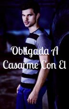 Obligada A Casarme Con El Taylor Lautner Y Tu by anacarinatl