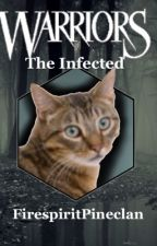 The Infected : A warrior cat fanfiction by SilverdropTehKitty