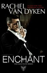 Enchant (Eagle Elite 0) by RachelVanDyken