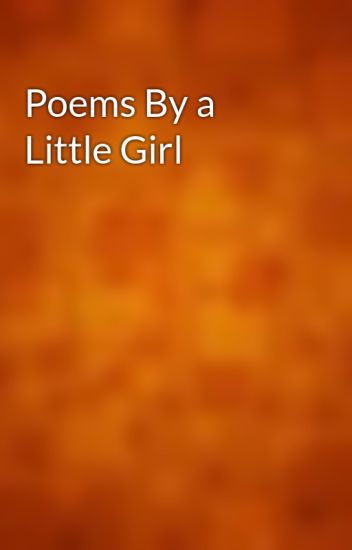 poems by a little girl gutenberg wattpad