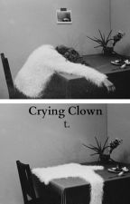 crying clown ↣ c.h by TributeJessieJ