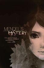 Mendel's Mystery (ON HOLD) by penless_scribbler