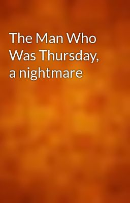 The Man Who Was Thursday, a nightmare